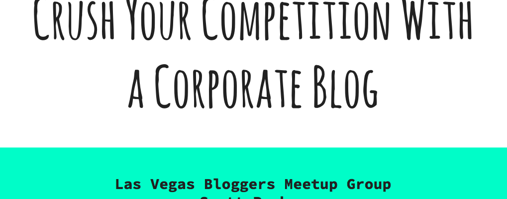 Crush Your Competition With a Corporate Blog
